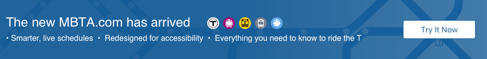 The new MBTA.com has arrived. Smarter, live schedules; Redsigned for accessibility; Everything you need to know to ride the T. Try it now.
